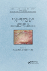 Biomaterials for Cell Delivery: Vehicles in Regenerative Medicine (Gene and Cell Therapy) Cover Image