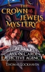 Ava & Carol Detective Agency: The Crown Jewels Mystery Cover Image