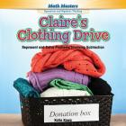 Claire's Clothing Drive: Represent and Solve Problems Involving Subtraction (Rosen Math Readers) Cover Image