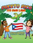 Puerto Rico: Its own Land! Cover Image
