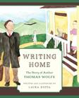 Writing Home: The Story of Author Thomas Wolfe Cover Image