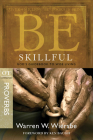 Be Skillful (Proverbs): God's Guidebook to Wise Living (The BE Series Commentary) Cover Image