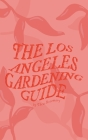 The Los Angeles Gardening Guide Cover Image