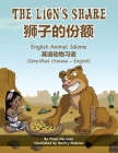 The Lion's Share - English Animal Idioms (Simplified Chinese-English): 狮子的份额 Cover Image