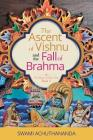 The Ascent of Vishnu and the Fall of Brahma Cover Image