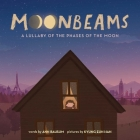 Moonbeams: A Lullaby of the Phases of the Moon Cover Image