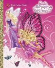 Mariposa and the Fairy Princess (Barbie) (Little Golden Book) Cover Image