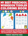 My Best Preschool Workbook Toddler Coloring Book: A Fun Coloring Book With Shapes, Lines, Objects & Animals. Big Activity Workbook for Preschoolers, T Cover Image