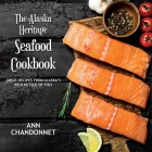 The Alaska Heritage Seafood Cookbook Cover Image