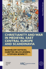 Christianity and War in Medieval East Central Europe and Scandinavia (Beyond Medieval Europe) Cover Image