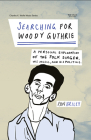 Searching for Woody Guthrie: A Personal Exploration of the Folk Singer, His Music, and His Politics (Charles K. Wolfe Music Series) Cover Image