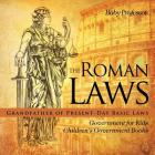 The Roman Laws: Grandfather of Present-Day Basic Laws - Government for Kids - Children's Government Books Cover Image