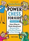 Power Chess for Kids, Volume 2: More Ways to Think Ahead and Become One of the Best Players in Your School Cover Image