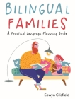 Bilingual Families: A Practical Language Planning Guide Cover Image