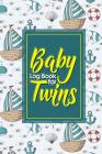 Baby Log Book for Twins: Baby Daily Log Sheet, Baby Log Book, Baby Tracker Daily, Newborn Baby Log Book, Cute Navy Cover, 6 x 9 Cover Image