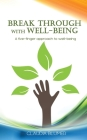 Break Through with Well-Being: A practical five-finger approach to well-being Cover Image