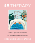 $9 Therapy: Semi-Capitalist Solutions to Your Emotional Problems Cover Image