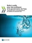 Boîte À Outils Pour Des Politiques Et La Gouvernance de l'Eau Converger Vers La Recommandation Du Conseil de l'Ocde Sur l'Eau Cover Image