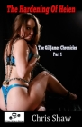 The Hardening of Helen: The Gil James Chronicles Part 1 Cover Image
