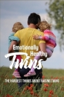 Emotionally Healthy Twins: The Hardest Things About Raising Twins: Sibling Relationships Book Cover Image