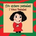 ¡yo Quiero Pasteles!: I Want Pasteles! Cover Image