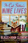 The Cat Sitter's Nine Lives (Dixie Hemingway Mysteries #9) Cover Image
