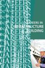 Careers in Infrastructure Building: Engineers, Architects, Builders Cover Image