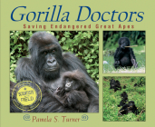 Gorilla Doctors: Saving Endangered Great Apes (Scientists in the Field Series) Cover Image