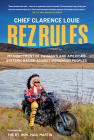 Rez Rules: My Indictment of Canada's and America's Systemic Racism Against Indigenous Peoples Cover Image
