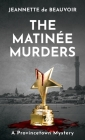 The Matinée Murders: A Provincetown Mystery Cover Image