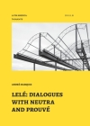 Lelé: dialogues with neutra and prouvé (Latin America: Thoughts #6) Cover Image