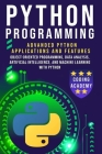 Python Programming: Advanced Python Applications and Features: Object-Oriented Programming, Data Analysis, Artificial Intelligence and Mac Cover Image