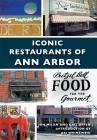 Iconic Restaurants of Ann Arbor Cover Image