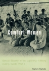 Comfort Women: Sexual Slavery in the Japanese Military During World War II (Asia Perspectives: History) Cover Image