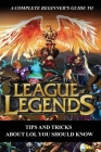 A Complete Beginner's Guide To League of Legends: Tips And Tricks About LOL You Should Know: League Of Legends Runes Guide Cover Image