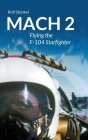 Mach 2: Flying the F-104 Starfighter Cover Image