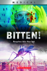 Bitten! (XBooks) (Library Edition): Mosquitoes Infect New York (XBooks: Medical) Cover Image