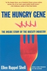 The Hungry Gene: The Inside Story of the Obesity Industry Cover Image