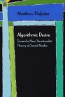 Algorithmic Desire: Toward a New Structuralist Theory of Social Media (Diaeresis) Cover Image