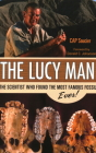 The Lucy Man: The Scientist Who Found the Most Famous Fossil Ever! Cover Image
