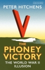 The Phoney Victory: The World War II Illusion Cover Image