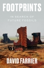 Footprints: In Search of Future Fossils Cover Image