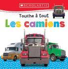 Apprendre Avec Scholastic: Touche À Tout: Les Camions Cover Image