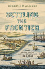 Settling the Frontier: Urban Development in America's Borderlands, 1600–1830 Cover Image