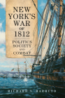 New York's War of 1812, Volume 71: Politics, Society, and Combat (Campaigns & Commanders #71) Cover Image