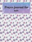 Prayer Journal for Kids: Bible Verse Quote Weekly Daily Monthly Planner, a Simple Guide to Journaling Scripture. Trust in the Lord with All You Cover Image