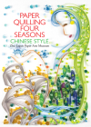 Paper Quilling Four Seasons Chinese Style Cover Image