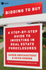 Bidding to Buy: A Step-By-Step Guide to Investing in Real Estate Foreclosures Cover Image