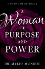 A Woman of Purpose and Power: A 90-Day Devotional Cover Image