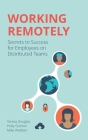 Working Remotely: Secrets to Success for Employees on Distributed Teams Cover Image